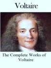 The Complete Works of Voltaire - eBook