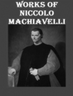 The Complete Works of Niccolo Machiavelli - eBook
