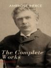 The Complete Works of Ambrose Bierce - eBook