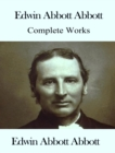 The Complete Works of Edwin Abbott - eBook