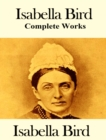 The Complete Works of Isabella Bird - eBook