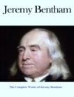 The Complete Works of Jeremy Bentham - eBook