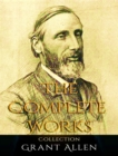 The Complete Works of Grant Allen - eBook