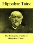 The Complete Works of Hippolyte Taine - eBook