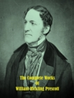 The Complete Works of William Hickling Prescott - eBook