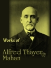 The Complete Works of Alfred Thayer Mahan - eBook