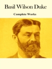 The Complete Works of Basil Wilson Duke - eBook