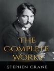 The Complete Works of Stephen Crane - eBook