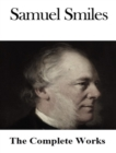 The Complete Works of Samuel Smiles - eBook