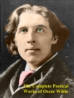 The Complete Poetical Works of Oscar Wilde - eBook