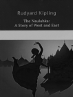 The Naulahka: A Story of West and East : A Story of West and East - eBook
