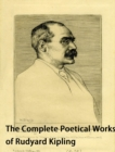 The Complete Poetical Works of Rudyard Kipling - eBook