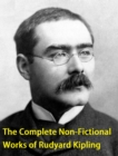 The Complete Non-Fictional Works of Rudyard Kipling - eBook