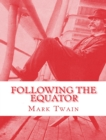 Following the Equator, Complete - eBook