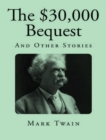 The $30,000 Bequest, and Other Stories - eBook