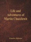 The Life and Adventures of Martin Chuzzlewit - eBook