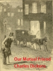 Our Mutual Friend - eBook