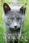 The Secret Life of your Cat : The visual guide to all your cat s behaviour - eBook