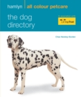 The Dog Directory : Hamlyn All Colour Pet Care - eBook