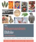 The Shamanism Bible : The definitive guide to Shamanic thought and practice - eBook