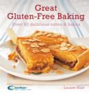 Great Gluten-Free Baking : Over 80 delicious cakes and bakes - eBook