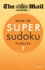 The Mail on Sunday: Book of Super Sudoku Puzzles 7 - Book