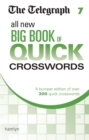 The Telegraph All New Big Book of Quick Crosswords 7 - Book