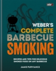 Weber's Complete BBQ Smoking : Recipes and tips for delicious smoked food on any barbecue - Book