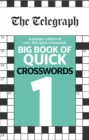The Telegraph Big Book of Quick Crosswords 1 - Book
