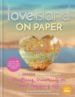 Love Island - On Paper : The Official Love Island Guide to Grafting, Cracking on and Mugging off - Book