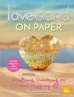 Love Island   On Paper : The Official Love Island Guide to Grafting, Cracking on and Mugging off - eBook