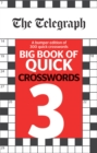 The Telegraph Big Book of Quick Crosswords 3 - Book