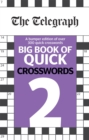 The Telegraph Big Book of Quick Crosswords 2 - Book