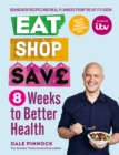 Eat Shop Save: 8 Weeks to Better Health - Book