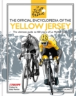 The Official Encyclopedia of the Yellow Jersey : 100 Years of the Yellow Jersey (Maillot Jaune) - Book