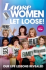 Loose Women: Let Loose! : Our Life Lessons Revealed - Book