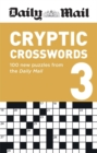 Daily Mail Cryptic Volume 3 : 100 new puzzles from the Daily Mail - Book