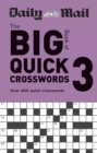 Daily Mail Big Book of Quick Crosswords Volume 3 : Over 400 quick crosswords - Book