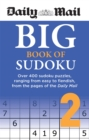 Daily Mail Big Book of Sudoku Volume 2 : Over 400 sudokus, ranging from easy to fiendish, from the pages of the Daily Mail - Book