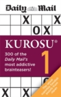 Daily Mail Kurosu Volume 1 : 300 of the Daily Mail's most addictive brainteaser puzzles - Book