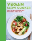 Vegan Slow Cooker : Over 70 delicious recipes for stress-free meals