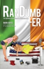 RanDumber : The Continued Adventures of an Irish Guy in L.A! Volume 2 - eBook