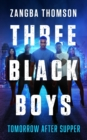 Three Black Boys : Tomorrow After Supper