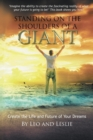 Standing on the Shoulders of a Giant : Create the Life and Future of Your Dreams - eBook