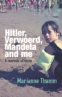 Hitler, Verwoerd, Mandela and me : A memoir of sorts - eBook