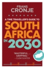 A Time Traveller's Guide to South Africa in 2030 - eBook