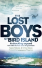 The Lost Boys of Bird Island : A shocking expose from within the heart of the NP government - eBook