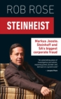 Steinheist : Markus Jooste, Steinhoff & SA's biggest corporate fraud - eBook