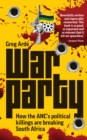 War Party : How the ANC's political killings are breaking South Africa - eBook