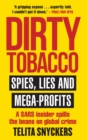 Dirty Tobacco : Spies, Lies and Mega-Profits - eBook